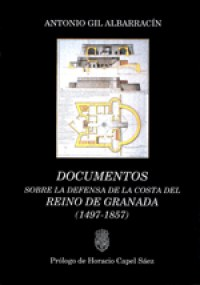 Documentos sobre la defensa de la costa del Reino de Granada (1497-1857)